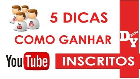 5 DICAS PARA GANHAR INSCRITOS NO YOUTUBE - GARANTIDO